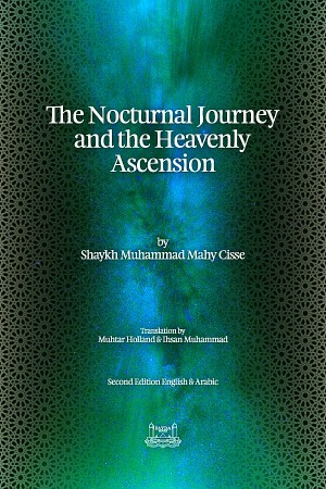 Nocturnal Journey And Heavenly Ascension – Isra' Mir'aj