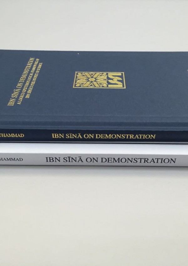 Ibn Sinā On Demonstration: A Logico-Epistemological Framework Of Ibn Sinā's Philosophy Of Science